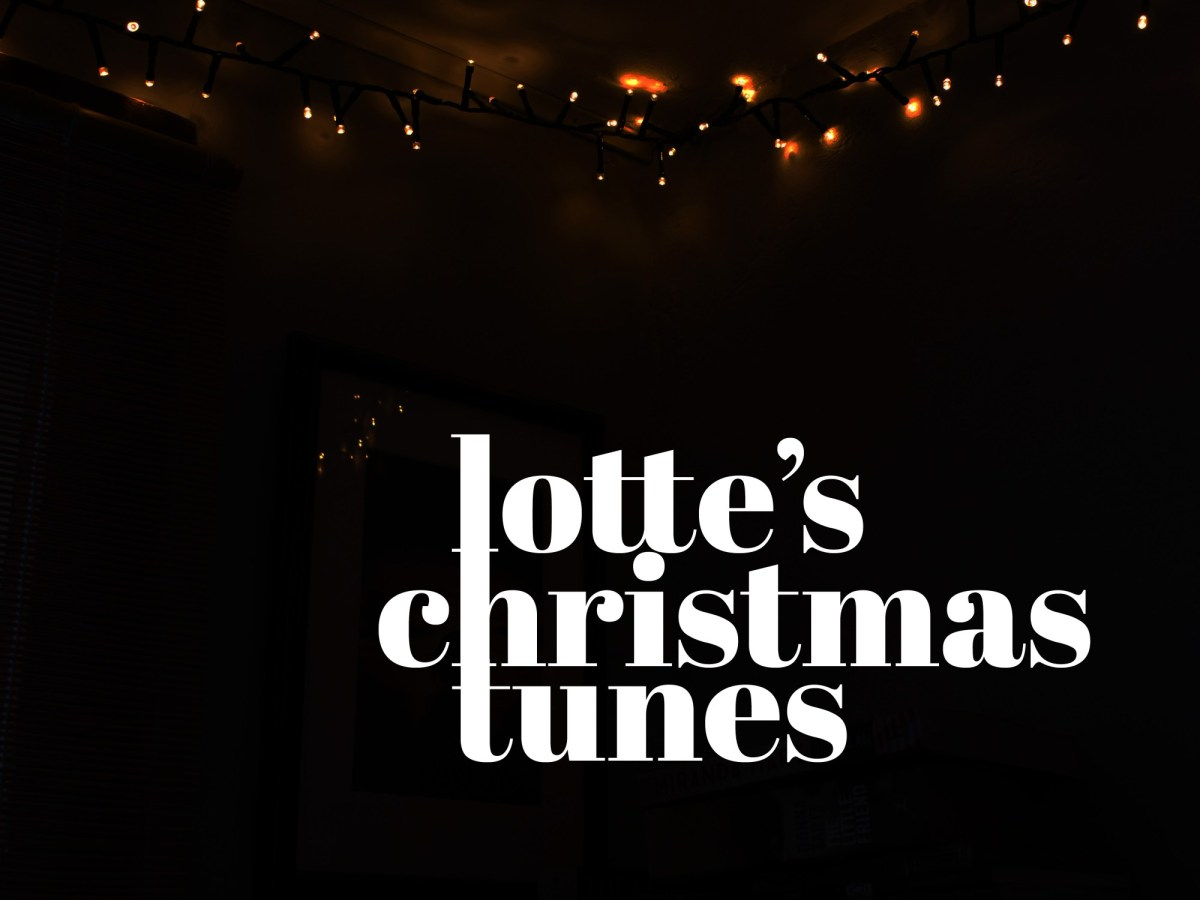 8 Days 'till Christmas: Lotte's Christmas Playlist