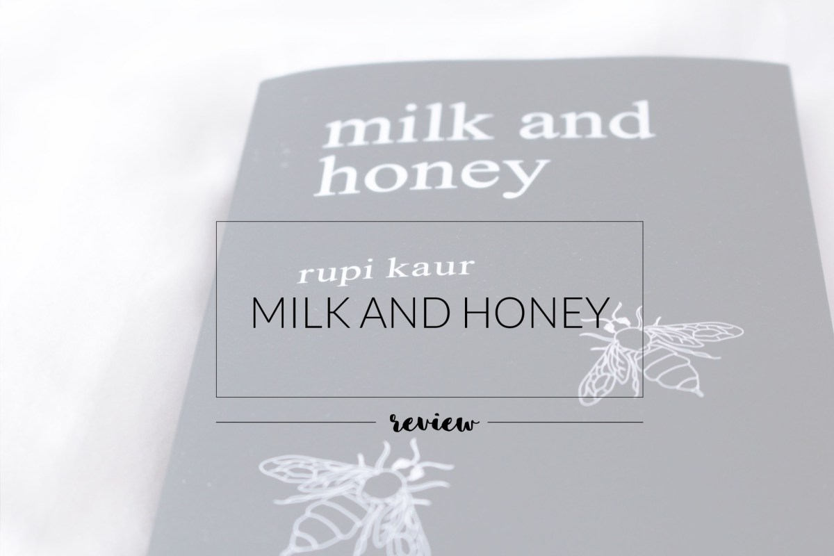 Review: milk and honey by Rupi Kaur