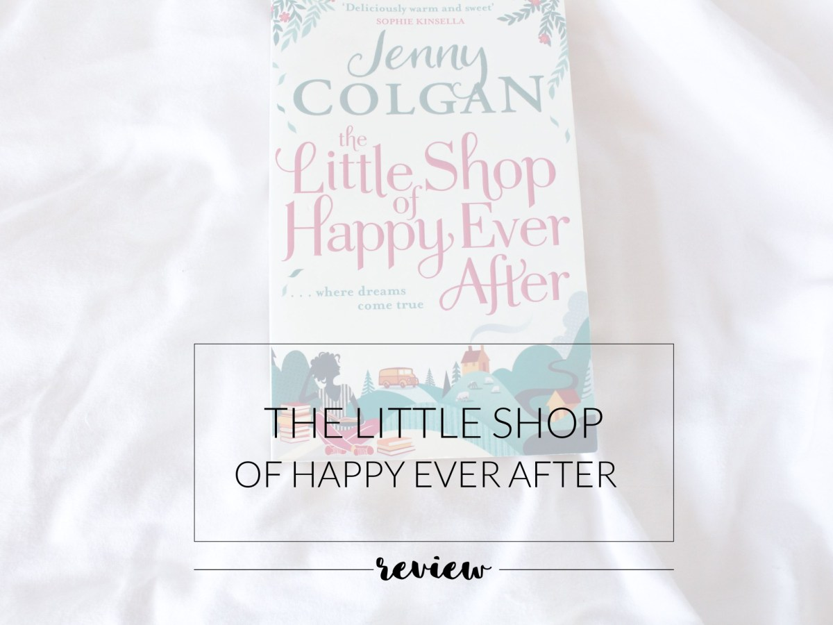 4 Days 'till Christmas: review – The Little Shop of Happy Ever After by Jenny Colgan