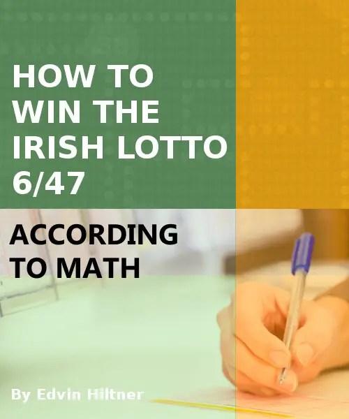 how to win the Irish Lottery 6/47 according to mathematics