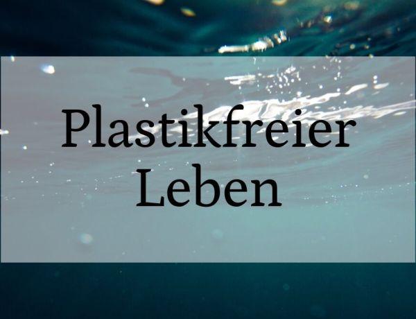 Plastikfreier Leben