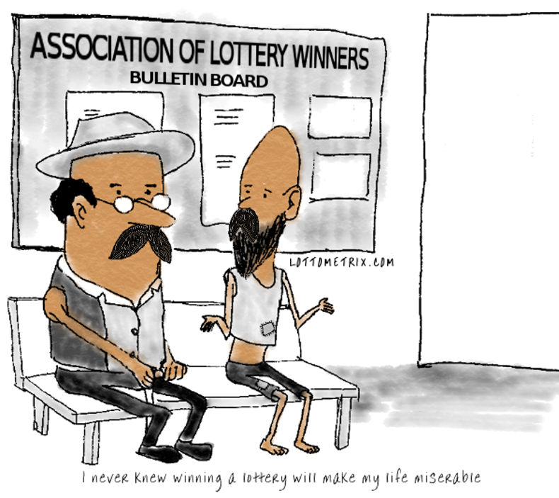 "two lottery winners - one guy is saying ""I never knew winning a lottery will make my life miserable"""
