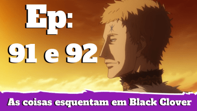 episódio 91 e 92 de black clover
