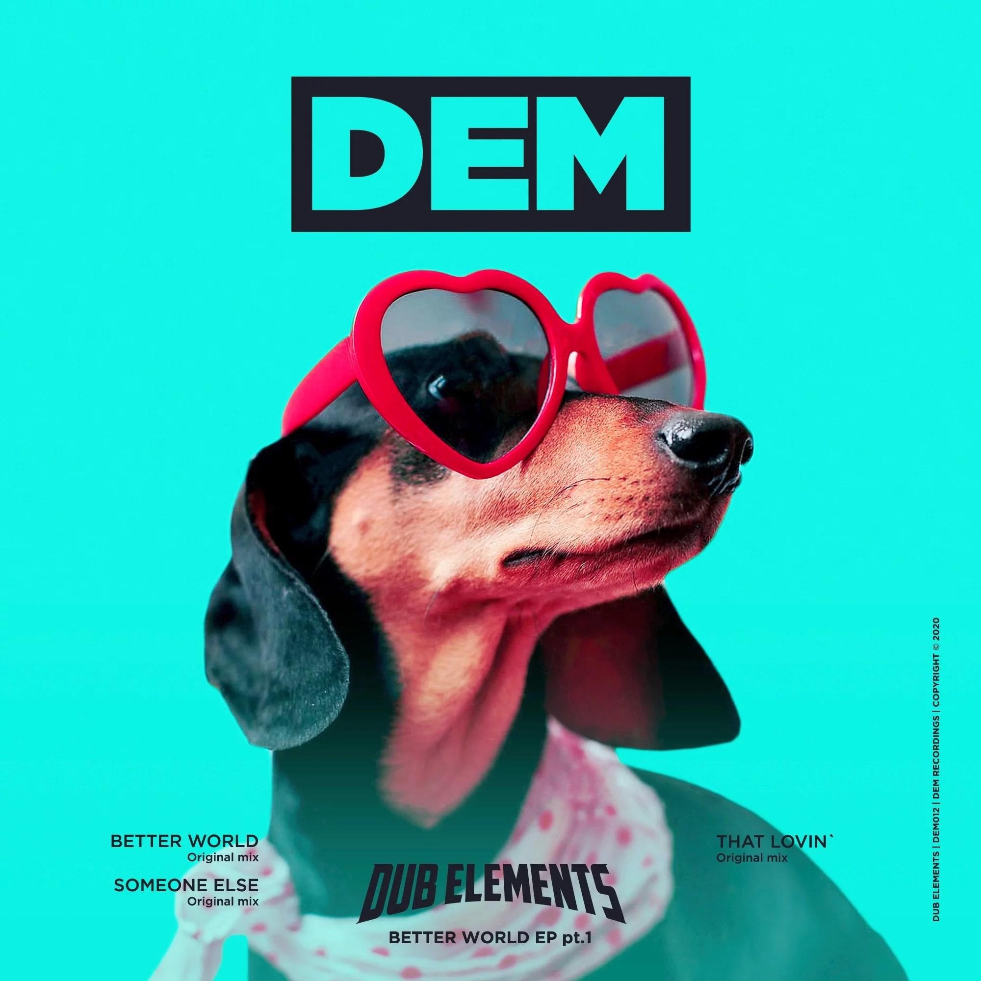 "Dub Elements reparten positivad en ""Better World Part 1"""