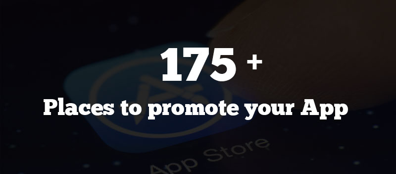 175+ Places to promote your App