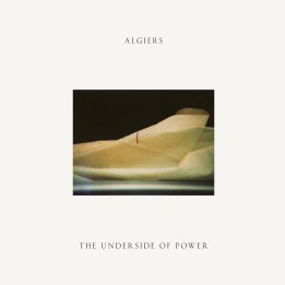 Algiers - The Undersize of Power