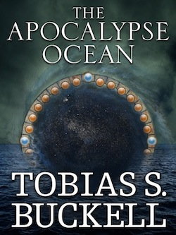 The Apocalypse Ocean, by Tobias Buckell