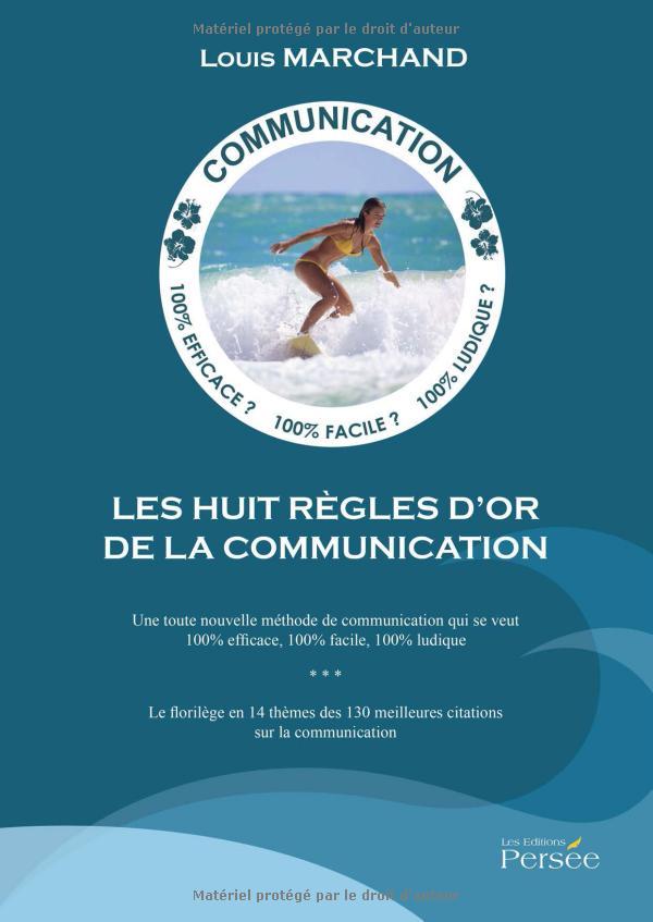"""Table des matières détaillée des """"Huit règles d'or de la communication"""""""