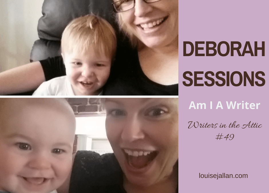 Deborah Sessions: Am I A Writer?