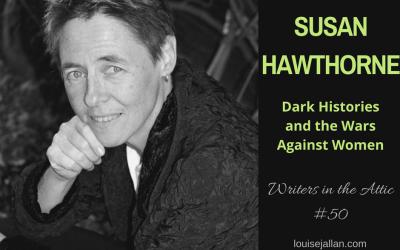 Susan Hawthorne: Dark Histories and the Wars Against Women