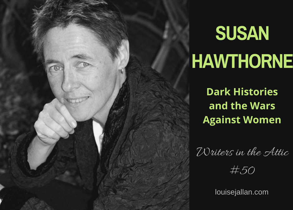 Susan Hawthorne: Dark Histories and the Wars Against Women