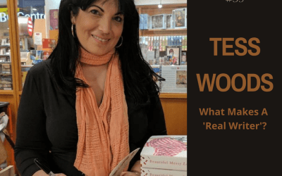 Tess Woods: What Makes a Real Writer?