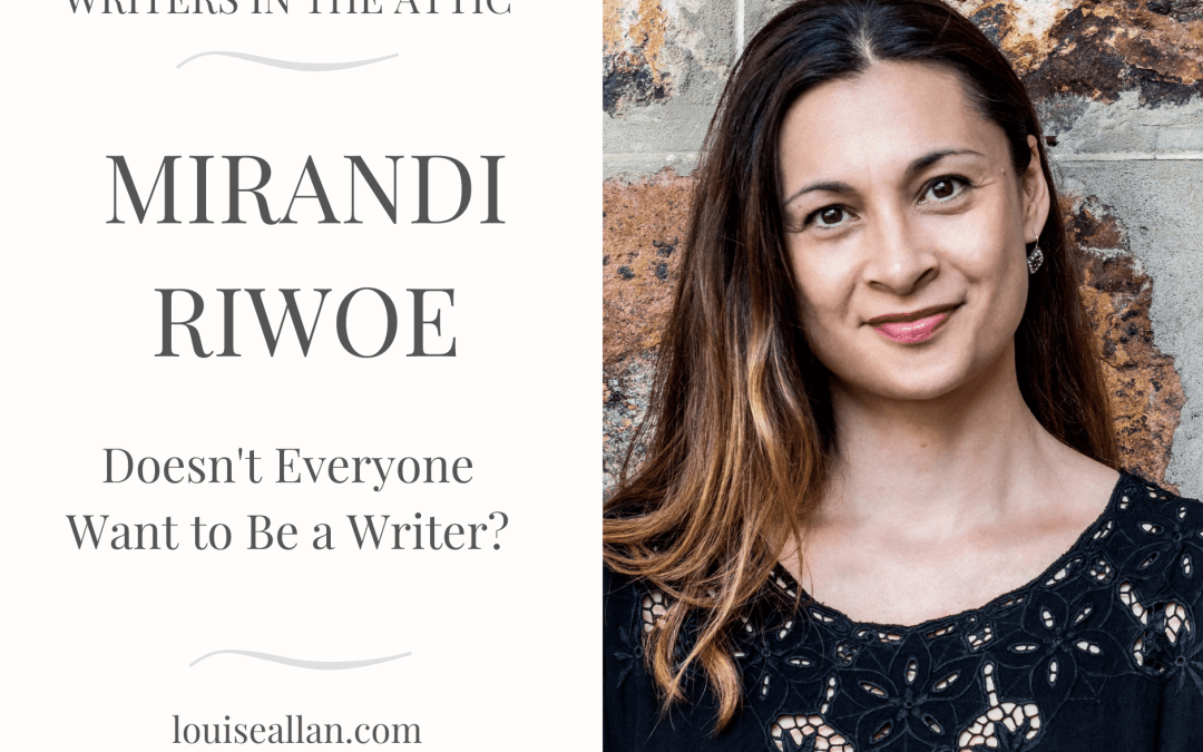 Mirandi Riwoe: Doesn't Everyone Want to Be a Writer?