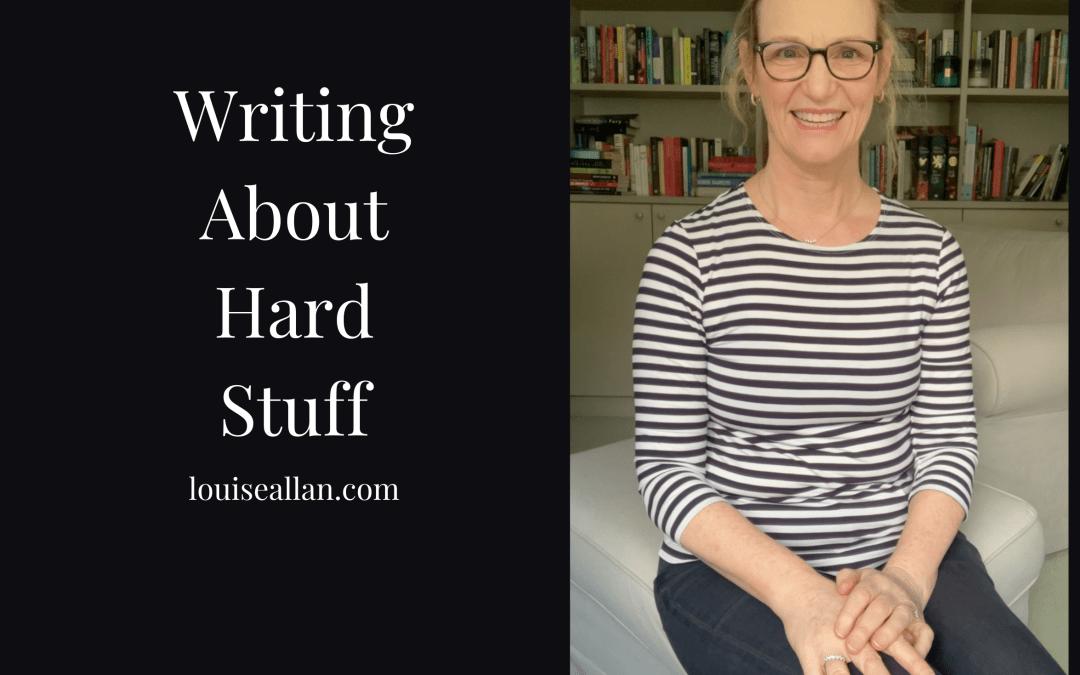 Writing About Hard Stuff