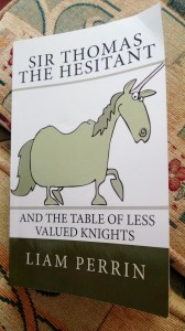Liam Perrin - Sir Thomas The Hesitant and the Table of Less Valued Knights