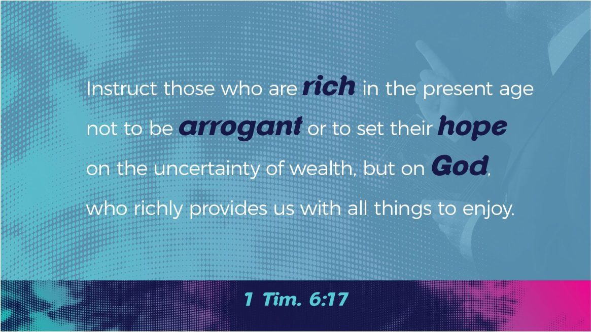 Paul on Wealth - 1 Tim. 6:17