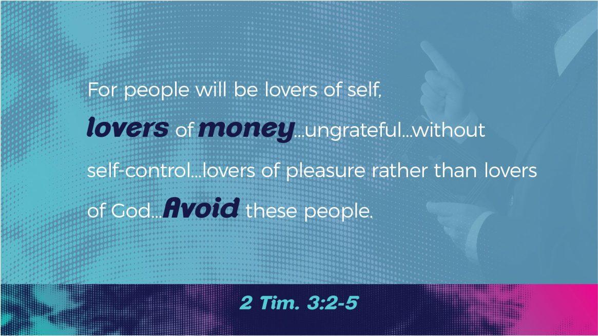 Paul on Wealth - 2 Tim. 3:2-5