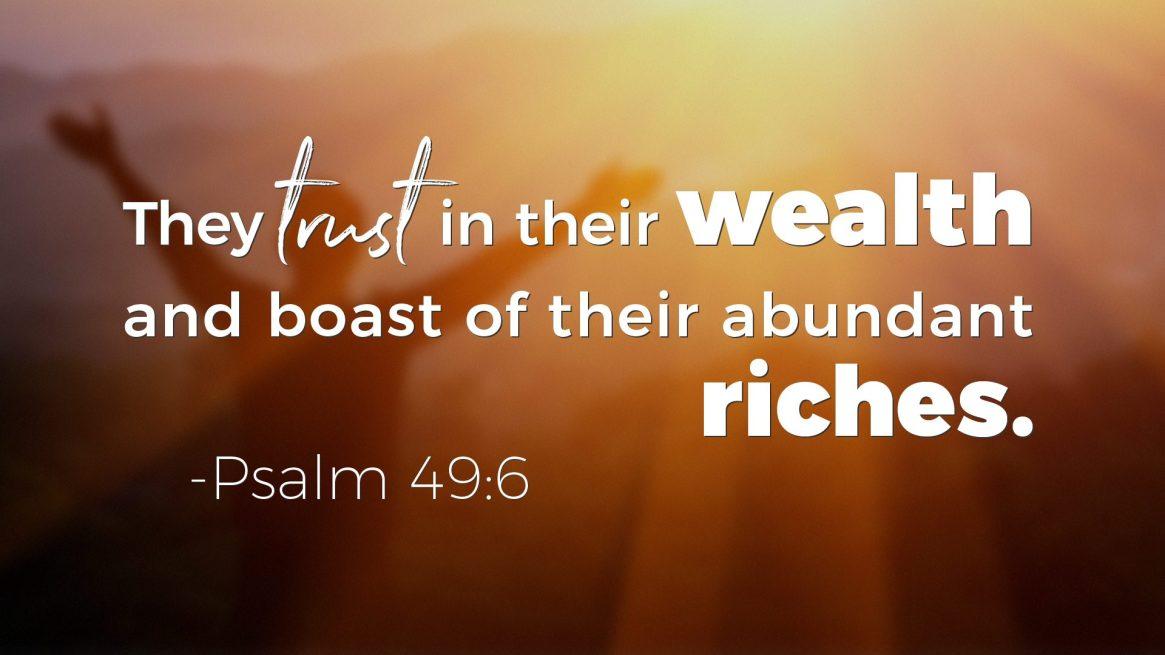 Psalms on Wealth - Psalm 49:6