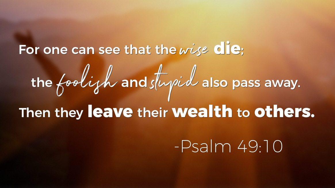 Psalms on Wealth - Psalm 49:10