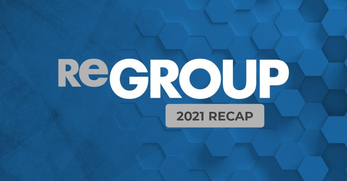 2021 ReGroup Recap
