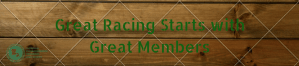 Great Racing Starts with Great Members