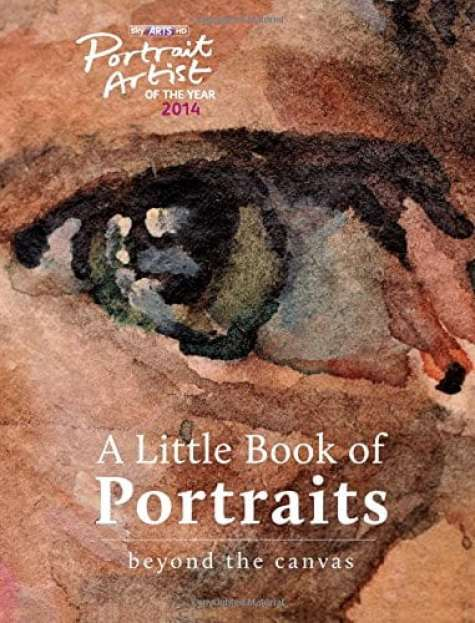 Sky Arts Portrait Artist of the Year A Little Book of Portraits