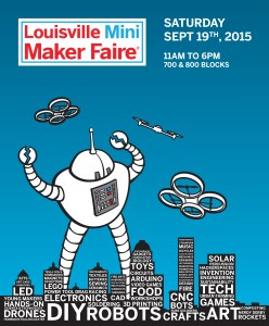 Louisville Mini Maker Faire Sept 19,  2015