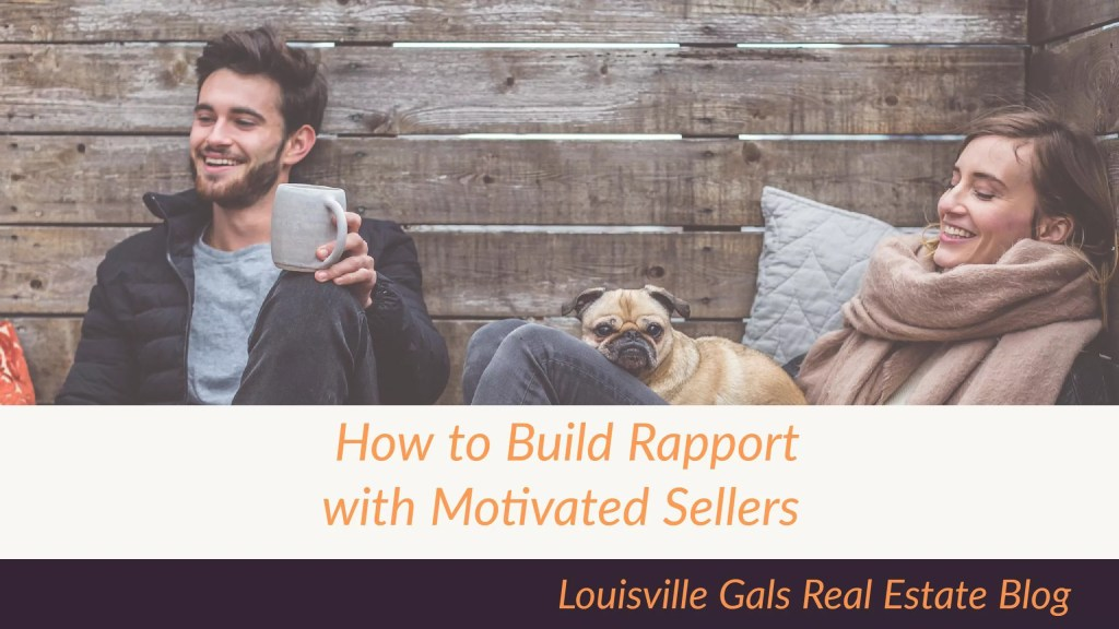 How to Build Rapport with Motivated Sellers