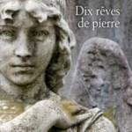 Dix rêves de pierre, Blandine le Callet