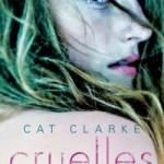 Cruelles, Cat Clarke