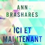 Ici et maintenant / Ann Brashares