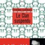 Le clan suspendu, Etienne Guéreau