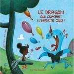 Le dragon qui crachait n'importe quoi, Sylvain Zorzin et Brice Follet