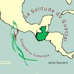 La Solitude du Quetzal, Jacky Essirard
