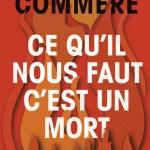 Ce qu'il nous faut c'est un mort, Hervé Commère