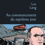 Au commencement du septième jour, Luc Lang