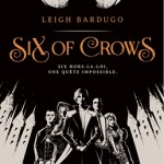Six of crows 1, Leigh Bardugo