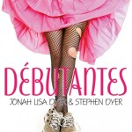 Débutantes, Jonah Lisa Dyer & Stephen Dyer
