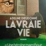 La vraie vie, Adeline Dieudonné