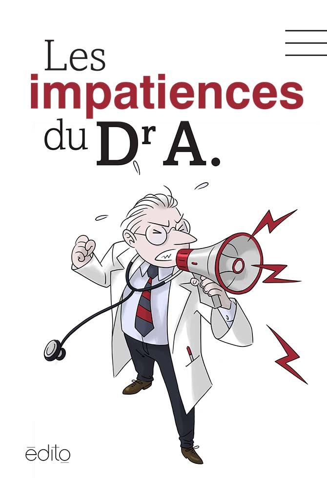 """Couverture de """"Les impatiences du Dr A"""""""