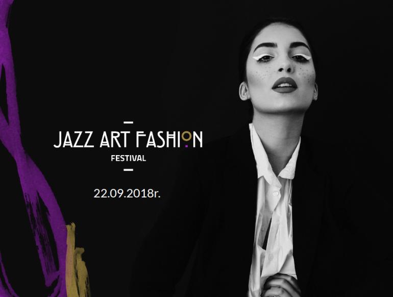Jazz Art Fashion Festival - dla spragnionych nowych doznań