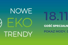 Nowe Eko Trendy - Pokazy mody i debata z Mają Sablewską już w poniedziałek!
