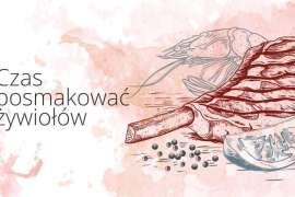 """Kuchnia żywiołów Kuchnia żywiołów szansą dla krakowskiej gastronomii - rusza pierwsza edycja festiwalu z """"Z ognia i Z Wody"""" 1"""