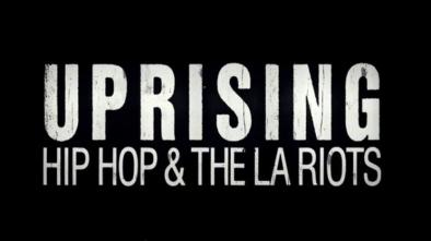 Uprising hiphip and the LA riots