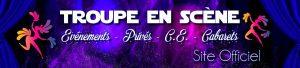 Communiqué de «Troupe En Scène» : Eté 2019, dernières dates restantes / Hiver 2019, Spectacle Enfant et Cabaret