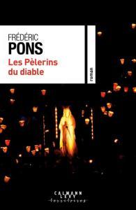 «Les Pèlerins du diable» de Frédéric Pons où la Menace terroriste au cœur du plus grand centre de pèlerinage catholique français…