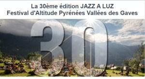La 30ème édition JAZZ A LUZ Festival d'Altitude Pyrénées/Vallées des Gaves : Solidarité, mobilisations et actions