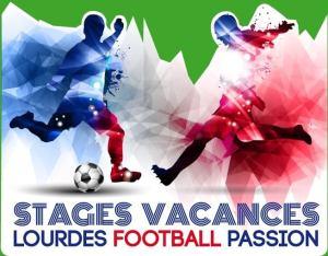 Les prochaines dates des Stages «LOURDES FOOTBALL PASSION» du 3 août au 19 août (inscriptions avant le 25 juin)
