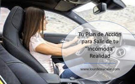 """Tu Plan de Accion Para Salir de Tu """"Incomoda"""" Realidad"""
