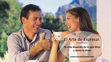 El Arte de Expresar. El Arte de Expresar Couple drinking tea outdoors Tu vida depende de tus conversaciones, de lo que dices y cómo lo dices.